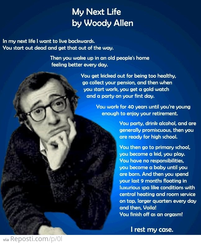 My Next Life - By Woody Allen