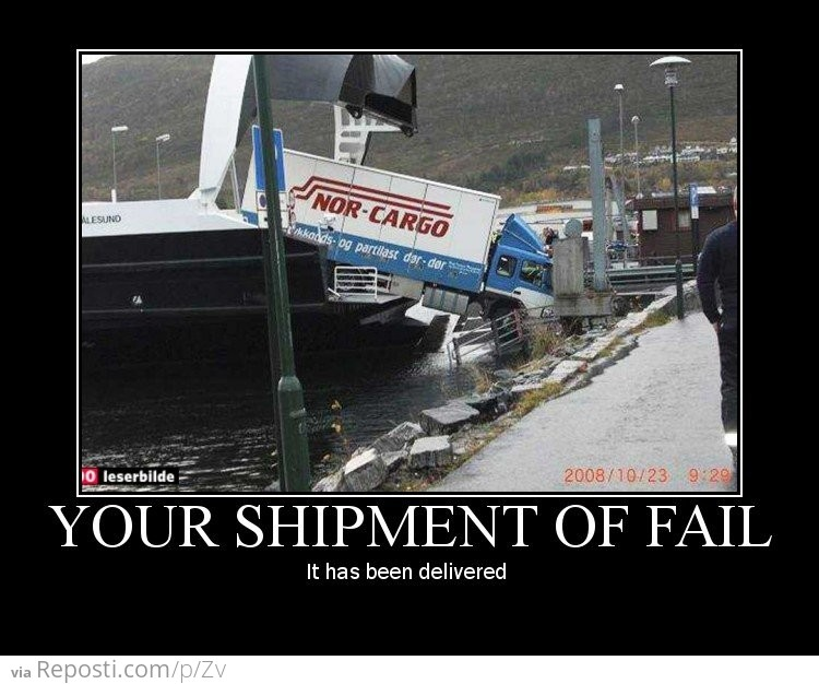 Your Shipment of Fail